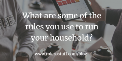 What are some of the rules you use to run your household?